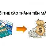 Cách đổi thẻ cào thành tiền mặt không phải ai cũng biết!